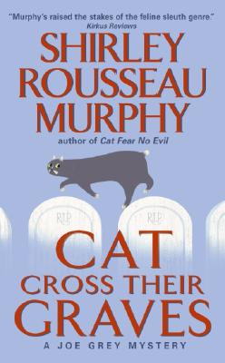 Cat Cross Their Graves By Murphy, Shirley Rousseau