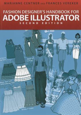 Fashion Designer's Handbook for Adobe Illustrator By Centner, Marianne/ Vereker, Frances