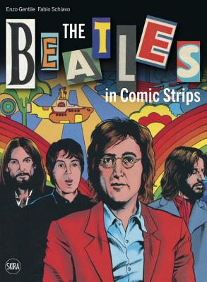 Beatles in Comic Strips By Gentile, Enzo/ Schiavo, Fabio